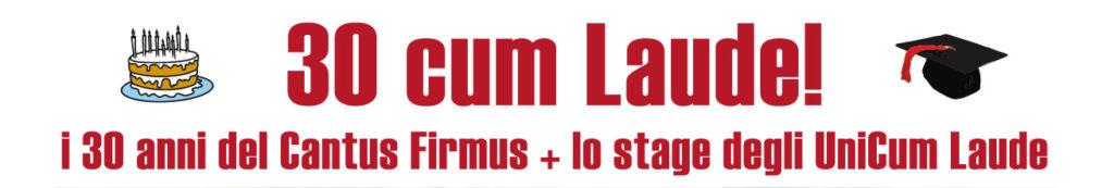 30 cum Laude! I 30 anni del Cantus Firmus + lo stage degli UniCum Laude